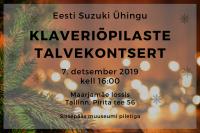 Eesti Suzuki Ühingu klaveriõpilaste talvekontsert toimub 7. detsembril 2019 aastal kell 16.00 Maarjamäe lossis aadressil Tallinn, Pirita tee 56. Sissepääs muuseumi piletiga.